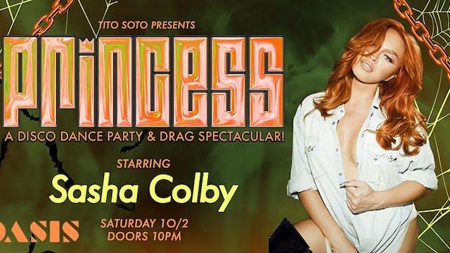 PRINCESS w/ Sasha Colby
