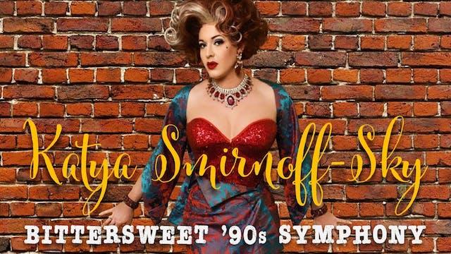 Katya Smirnoff-Sky's Bittersweet '90s...