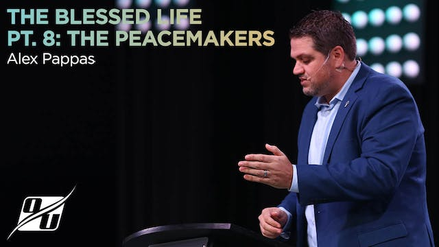 The Blessed Life - Part 8 - The Peace...