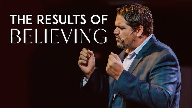 The Results of Believing