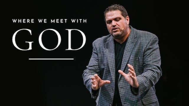 Where We Meet With God