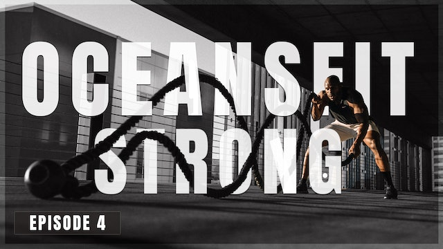 S1 E4 - Oceans Fit Strong