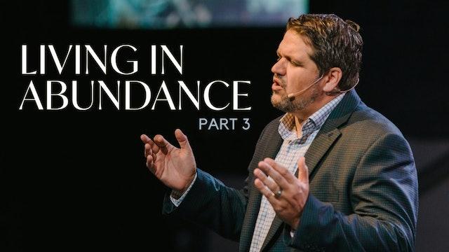 Living in Abundance Part 3