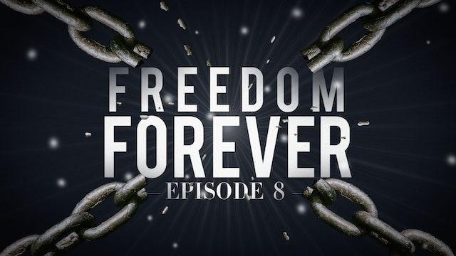EP8 - Freedom Forever Men - Joel's Testimony Part 1