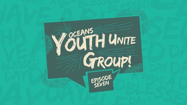 EP7 - Youth Unite Groups