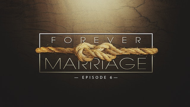 EP6 - Forever Marriage
