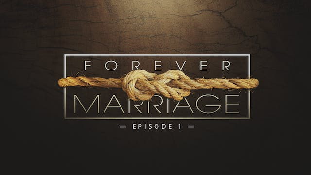 EP1 - Forever Marriage
