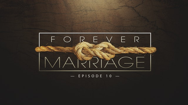 EP10 - Forever Marriage