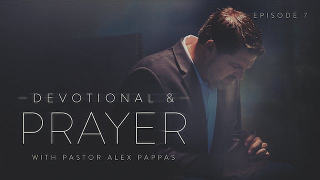 EP7 - Devotional & Prayer - The Way G...