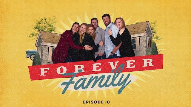 EP10 - Forever Family