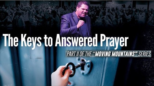 Part 2: The Keys to Answered Prayer