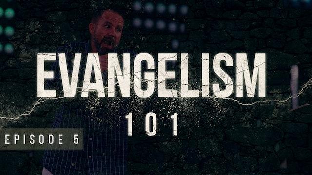 EP5 -  Evangelism 101