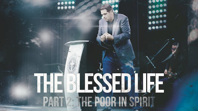 The Blessed Life - Part 2- The Poor i...