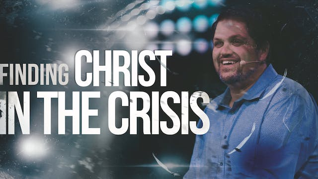 Finding Christ in the Crisis