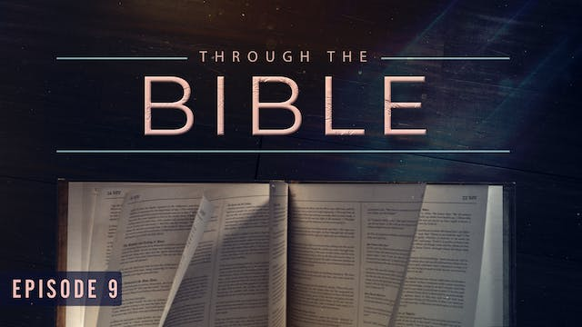 EP9 - Through the Bible