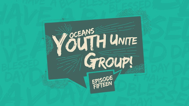 Ep15 - Youth Unite Group