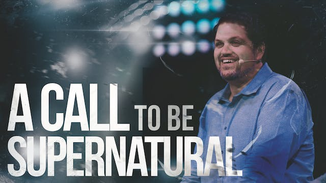 A Call to be Supernatural