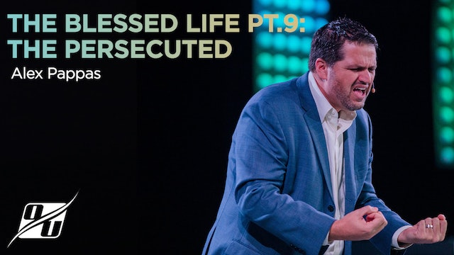 The Blessed Life - Part 9 - The Persecuted