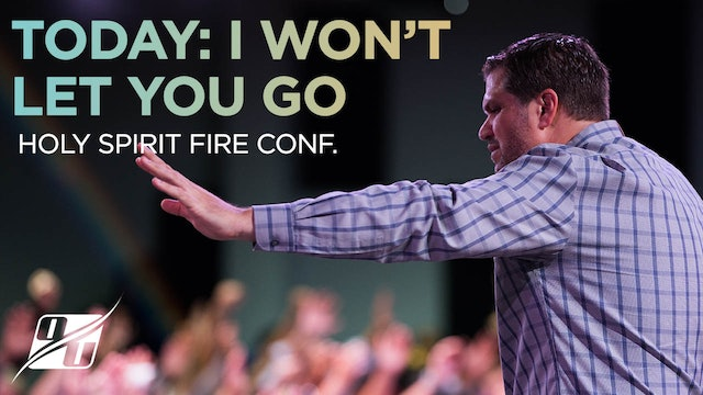 Holy Spirit Fire Conference Night 3 - Today I Won't Let Go