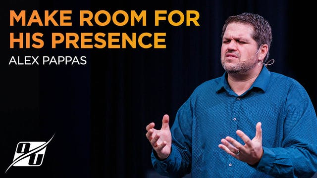 Make Room for His Presence