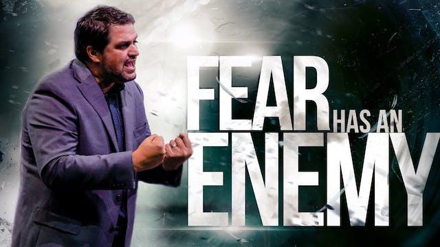 Fear has an enemy