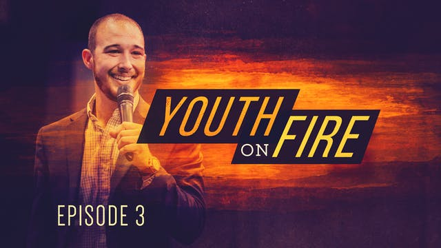 S1 E3 - Youth on Fire