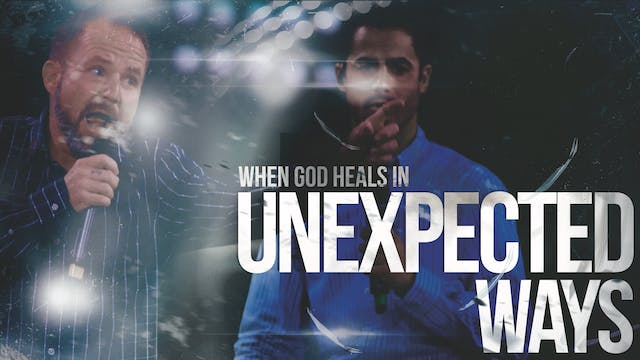 When God Heals in Unexpected Ways