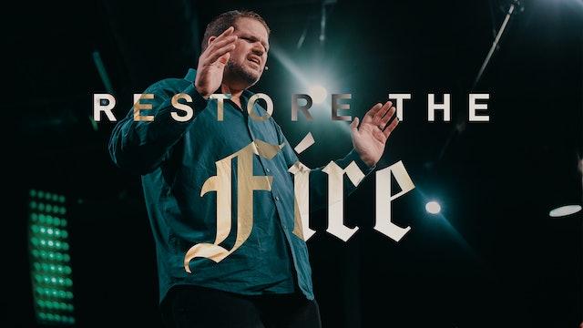 Restore the Fire
