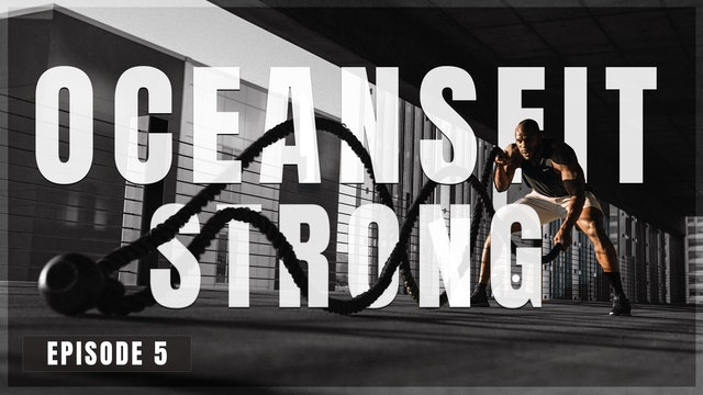 EP5 - Oceans Fit Strong - Core and More Body Blast