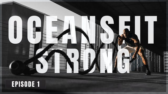 S1 E1 - Oceans Fit Strong