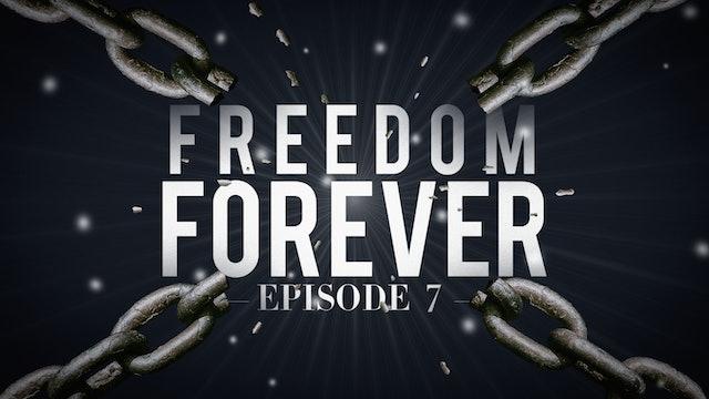EP7 - Freedom Forever Men - Testimony