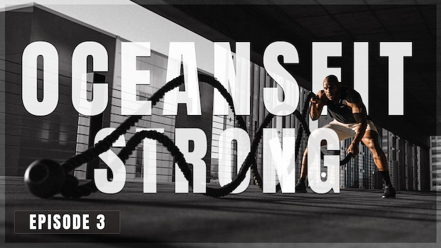 S1 E3 - Oceans Fit Strong