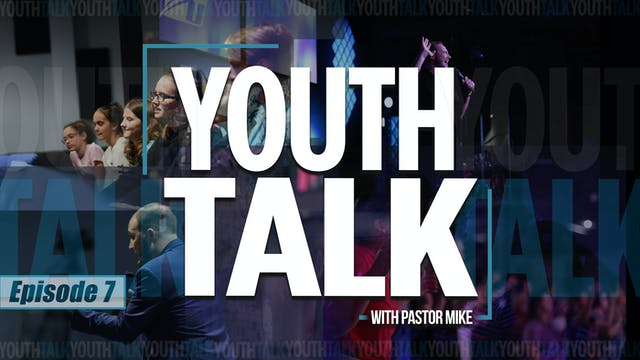 EP7 - Youth Talk