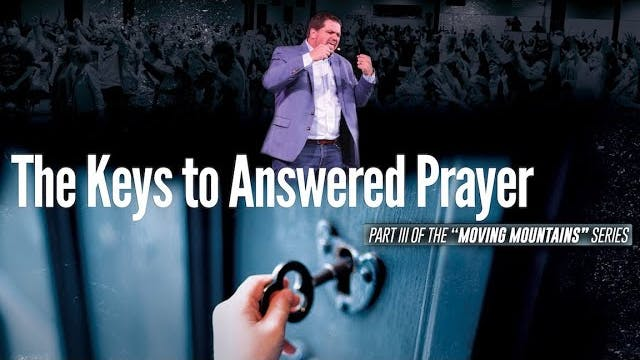 Part 3: The Keys to Answered Prayer