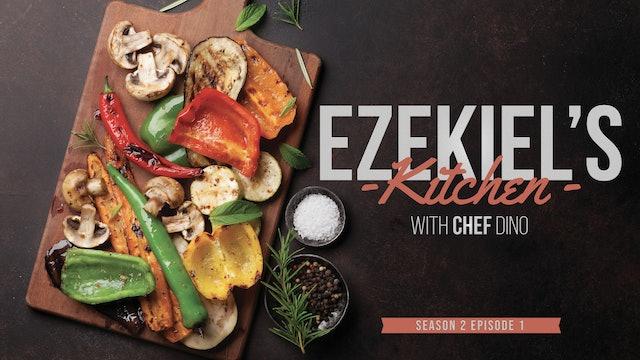 S2 E1 - Ezekiels Kitchen