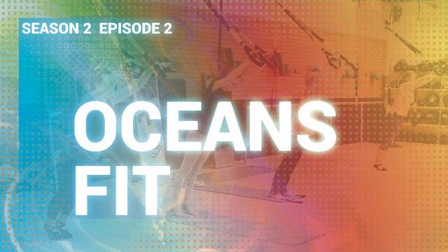 S2 E2 - Oceans Fit