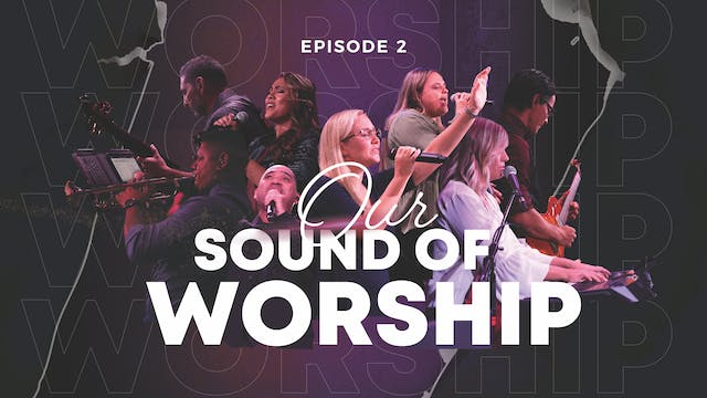EP2 - Our Sound Of Worship