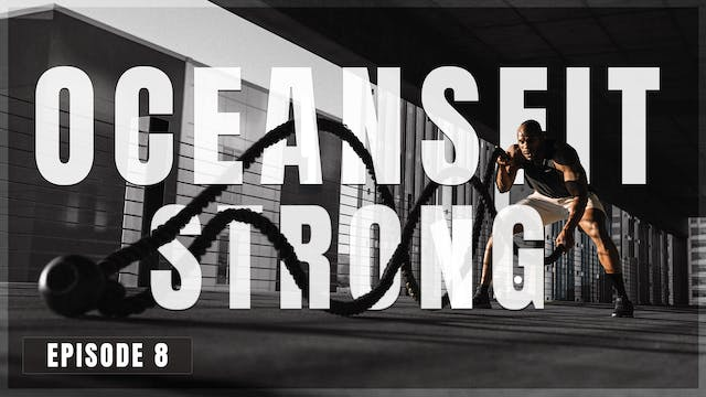 S1 E8 - Oceans Fit Strong