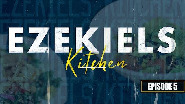 EP5 - Ezekiels Kitchen Daniel Fast Pt. 2