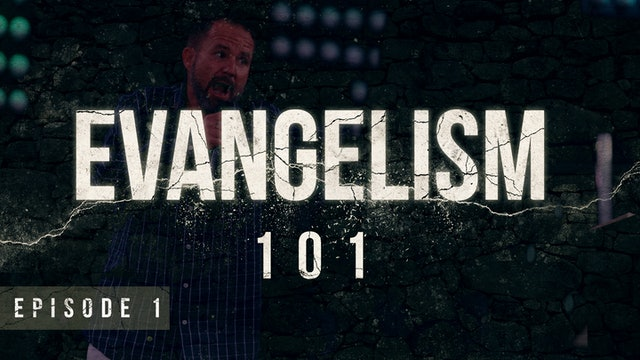 EP1 - Evangelism 101