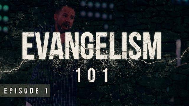 S1 E1 - Evangelism 101