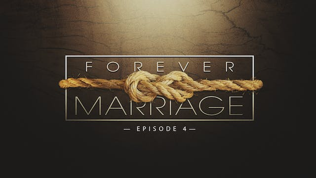 EP4 - Forever Marriage