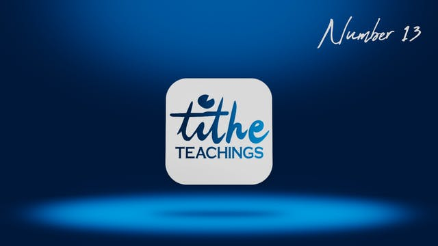 Number 13 - Tithe Teaching