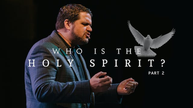 Who is the Holy Spirit Part 2