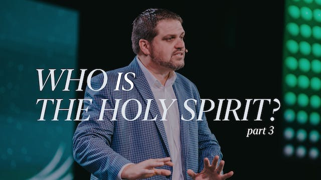 Who is the Holy Spirit Part 3