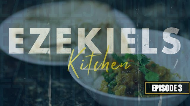 EP3 - Ezekiel's Kitchen Coconut Curry...