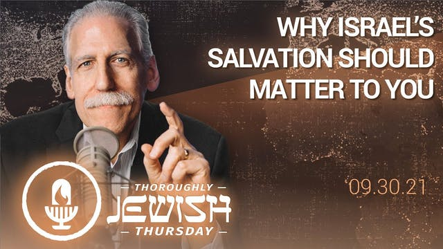 Why Israel's Salvation Should Matter ...
