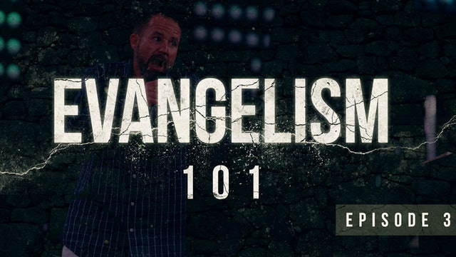 EP3 - Evangelism 101