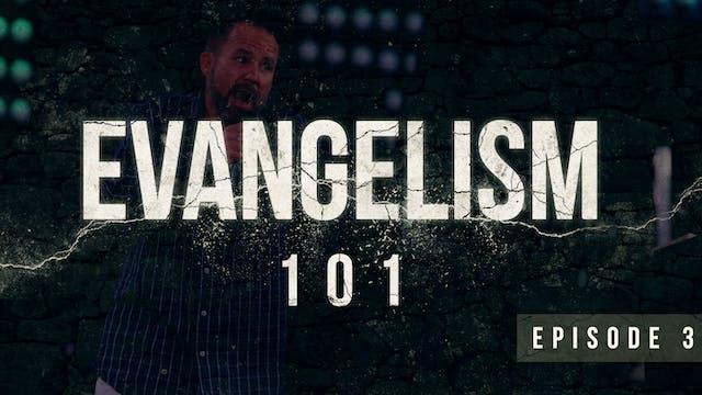 S1 E3 - Evangelism 101