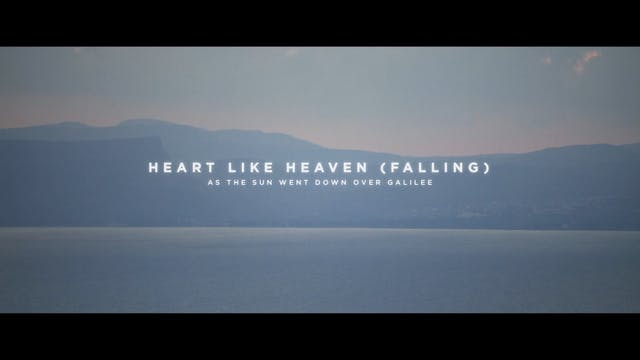 Heart Like Heaven (Falling) [As the Sun Went Down Over Galilee]